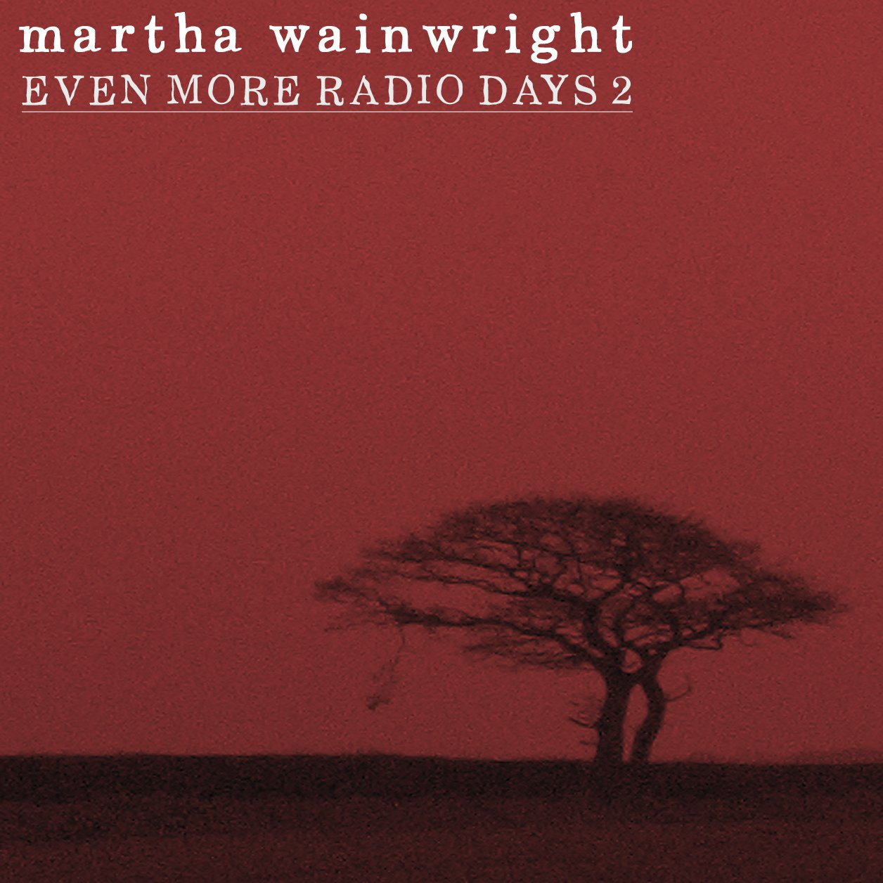 MARTHA WAINWRIGHT : EVEN MORE RADIO DAYS 2 CD