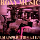 ROXY MUSIC : LIVE AT NEWCASTLE CITY HALL 1974 2CD SET