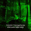 TEDDY THOMPSON : EVEN MORE RADIO WAYS CD