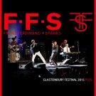 SPARKS/FRANZ FERDINAND (F.F.S) : GLASTONBURY FESTIVAL 2015 PLUS DVD
