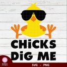 a1 Chicks Dig Me SVG PNG Instant Download Silhouette Cut Files Cricut Vector Design Clipart Graphic