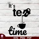 Tea Time Design 1 SVG PNG Silhouette Cut Files Cricut Vector Graphic Clipart Instant Download