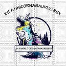 Be A Unicornasaurus Rex In A World Of Cuntasauruses svg, png, dxf