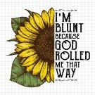 I'm Blunt Because God Rolled Me Digital File Download