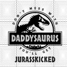 Daddysaurus Svg, Don't Mess With Daddysaurus Digital File Download