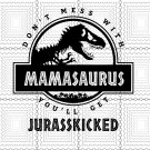 Mamasaurus Svg, Don't Mess With Mamasaurus You'll Get Jurasskicked SVG