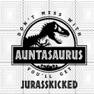 Auntasaurus Svg, Don't Mess With Auntasaurus, Jurasskicked SVG, shirt,  PNG, DXF