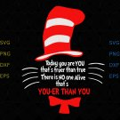 Cat In The Hat Autism ASD Why Fit ,Today You Are You , Cat In The Hat svg, Dr. Seuss svg