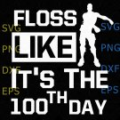 100th day of school Svg, Floss Like It's The 100th day Svg, 100th day, Floss Like It's