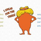 The Lorax I Speak For The Trees SVG, The Loraxsvg , I Speak For The Trees