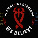 Big Dog We fight we overcome we believe png dxf vector for cricut