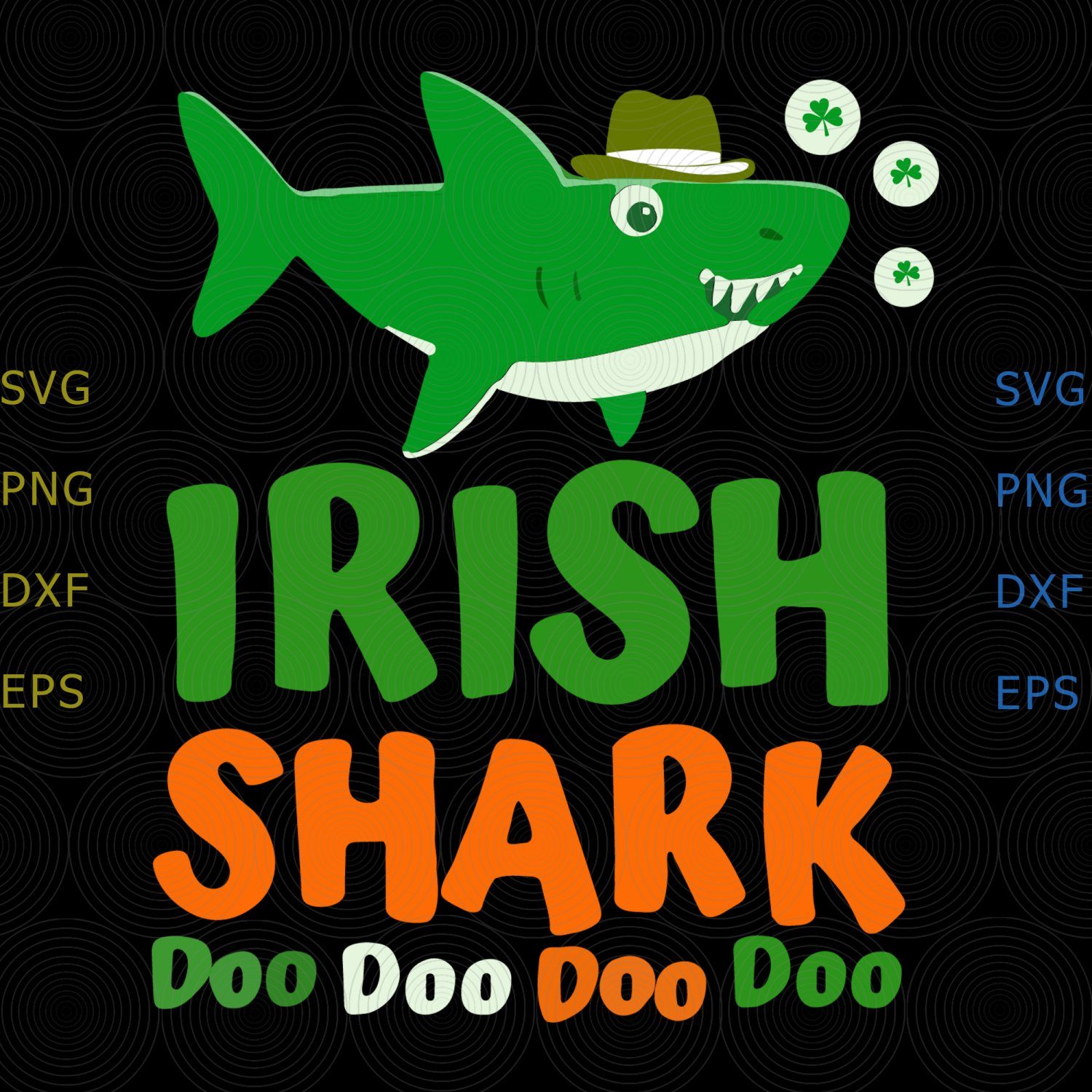 Irish shark doo doo doo svg, Happy St. Patrick's Day SVG, St Patricks Day png dxf svg files