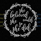 Graduation Cap Decal Class of 2019She believed she could so she did svg,Cricut