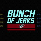 Carolina Hurricanes Bunch Of Jerks Svg, Silhouette Cricut Svg Pdf Dxf Png File