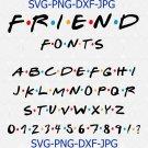Friends Font Svg Friends Tv Show Svg Silhouette Dxf Cricut Friends Show Font