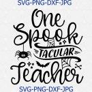 One Spook Tacular Teacher Svg Eps Png Pdf Cut File, Halloween Svg, School Svg