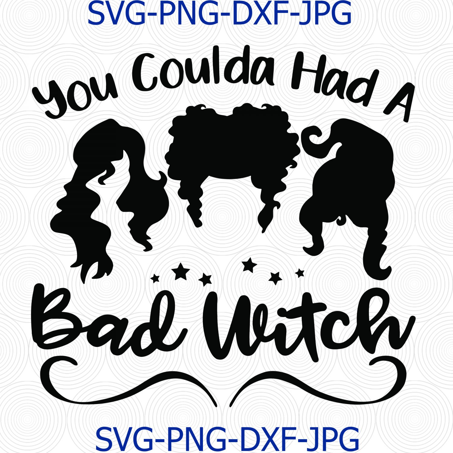 You Coulda Had a Bad Witch Sanderson Sisters Hocus Pocus Funny Halloween SVG