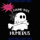 I Found This Humerus Skeleton Ghost Boo Spider Web Funny Halloween SVG PNG