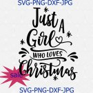 Just A Girl Who Loves Christmas Svg Png Cut File, Christmas Quote Svg