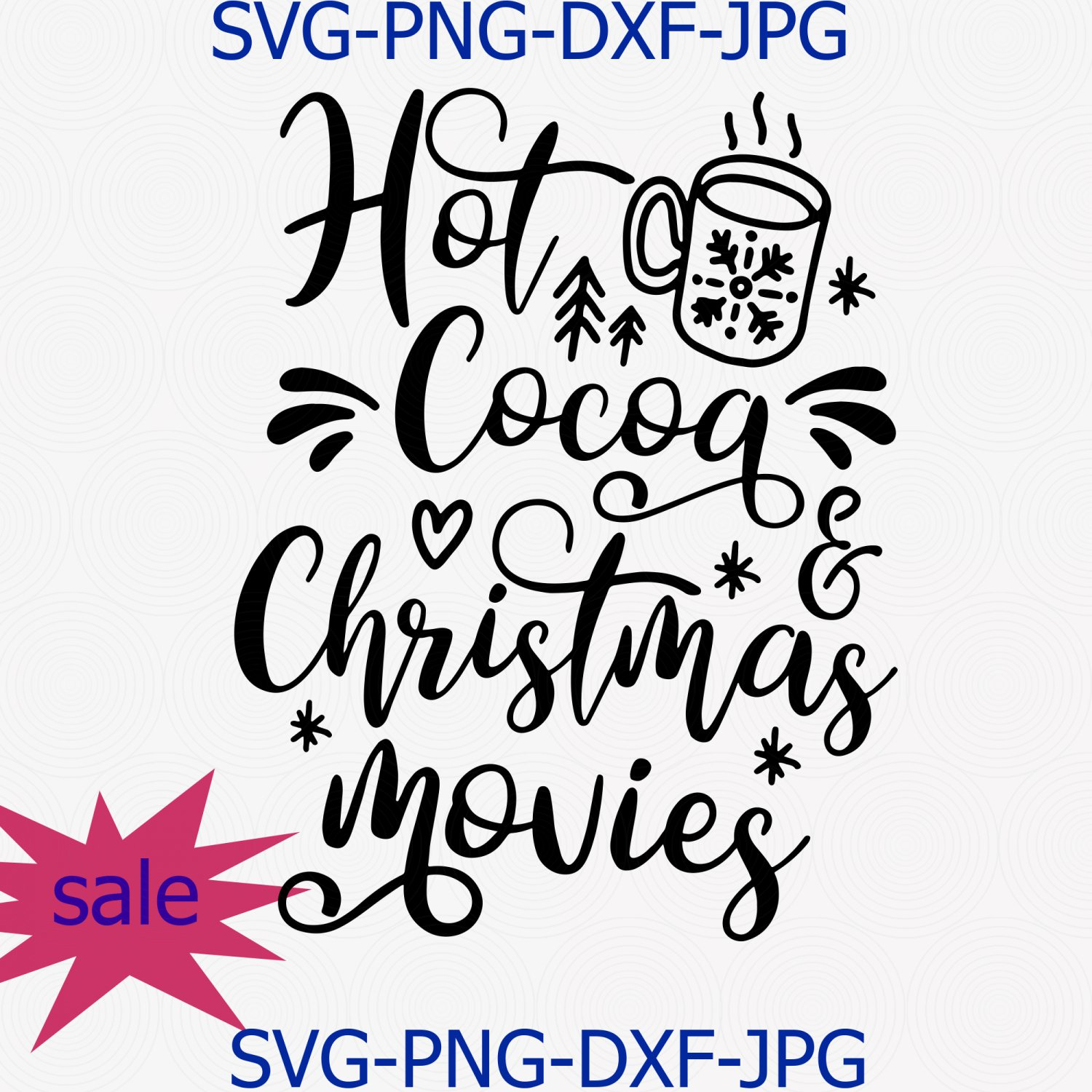 Hot Cocoa And Christmas Movies Svg Png Cut File, Christmas Quote Svg, Cameo