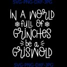 In a World Full of Grinches Be a Griswold svg, Christmas svg, Griswold, Funny Christmas