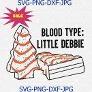 Blood type Little Debbie svg, Christmas Cake svg, Christmas gift svg