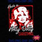Have A Holly Dolly Christmas SVG, Christmas svg, Christmas TShirt