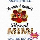 Thankful & grateful blessed mimi, thanksgiving, thanksgiving svg, turkey svg, mimi svg