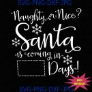 Naughty or nice Santa is coming in days svg, Christmas Movie Watching Mug svg