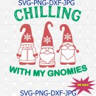 Chilling With My Gnomies svg, Merry Christmas svg Christmas svg, Christmas Quote svg