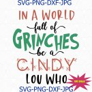 In a world full of grinches be a cindy lou who, grinch svg, grinch gift, grinch shirt