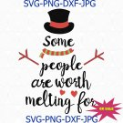 Snowman SVG,Some people are worth melting svg,DXF, Png ,SVG Sayings