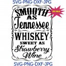 Smooth as Tennesse Whiskey Sweet as Strawberry Wine svg, png, dxf