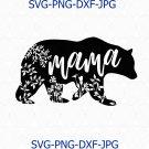Mama Bear, Mothers Day Files for Cricut, Silhouette, Mama Bear Clipart, Mama Svg