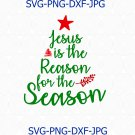 Jesus Is The Reason For The Season SVG, Christmas SVG, Religious, Christian SVG