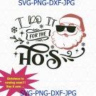 I Do It For The Hos Svg Png Cut File, Santa Face Svg, Funny Christmas Svg, Rude Christmas Svg