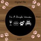I'm A Simple Woman SVG, jeep svg, paw svg, wine svg, valentine svg, Cut file, quocte valentine svg