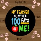 100th Day Of School SVG, My Teacher Survived 100 Days of Me svg, 100 days