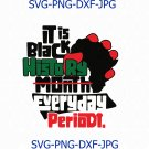Black History Month Svg, Afican silhouette, black history svg, africa svg,black it do it