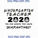 Kindergarten Teacher 2020 The One Where They Were Quarantined Funny Class of 2020