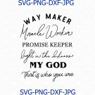 Waymaker Svg, Miracle Worker svg, Promise Keeper Svg, My God svg, Religious Shirts, Signs