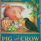 BOOK PIG & CROW BOOK BY KAY CHORAO 2000 SCHOLASTIC PAPERBACK