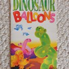 Book: Dinosaur Balloons ISBN: 0439199247 by Ted Lumby. Copyright 2000