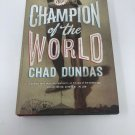 Champion of the World by Chad Dundas (Hardcover)