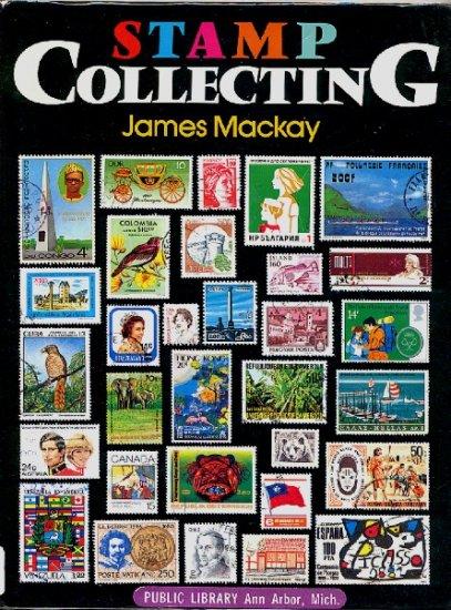 Stamp Collecting, James Mackay, Collectors Book 1983 hc+dj
