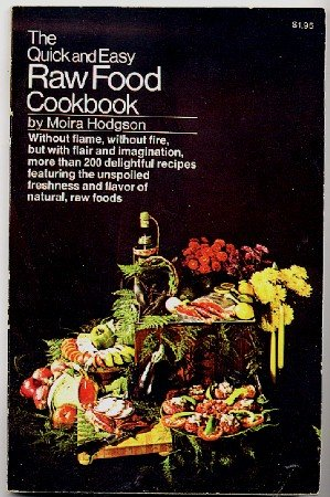 Quick and Easy Raw Food Cookbook 1973 Hodgson sc