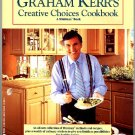 Graham Kerr Creative Choices Cookbook