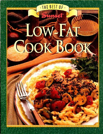 Best of Sunset Low Fat Cook Book Diet Low Calorie Recipes Cookbook 1994 sc