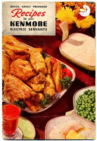 Recipes for Your Kenmore Electric Servants 1950 Advertising Cookbook Sears Roebuck