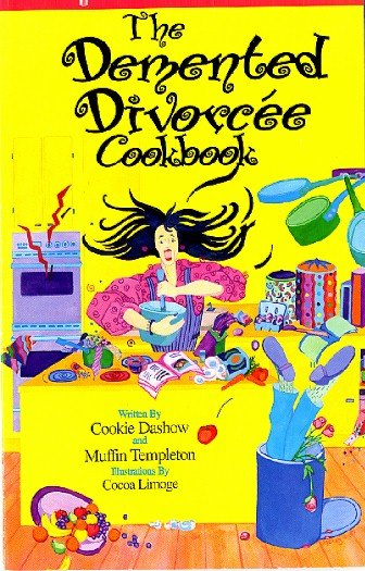Demented Divorcee Cookbook, Goodman, Funny Tongue in Cheek Kitchen Therapy Humor Book